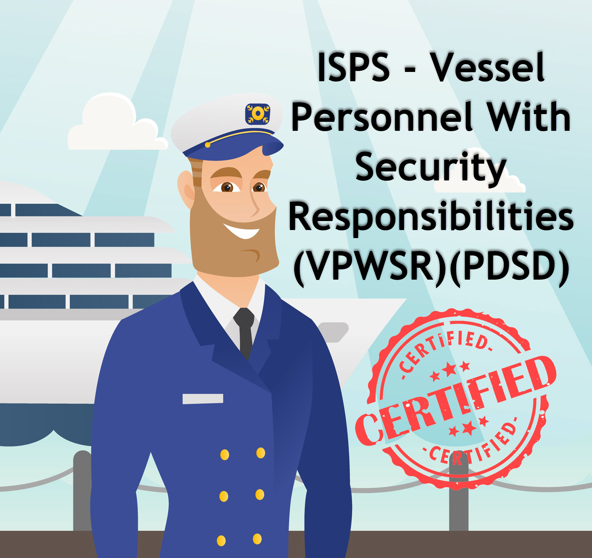 Vessel Personnel With Security Responsibilities (VPWSR) Online Course