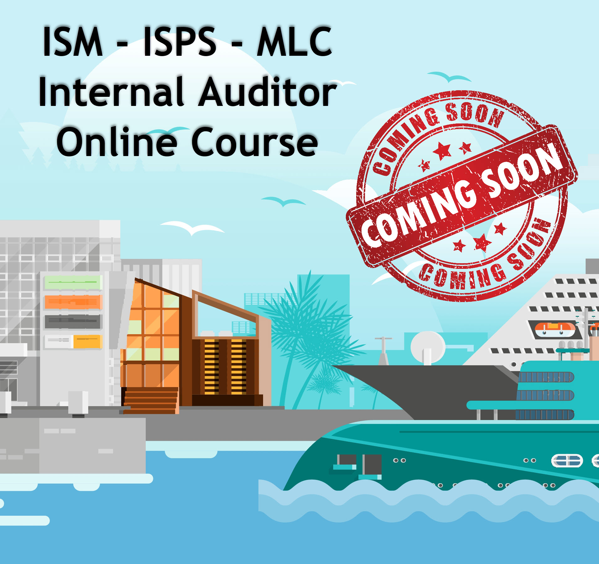 ISM – ISPS – MLC Internal Auditor – Online Course
